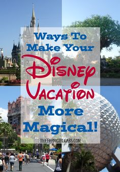Ways to make your Walt Disney World family vacation more magical. Tips to make your trip fun and affordable.
