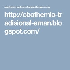 http://obathernia-tradisional-aman.blogspot.com/