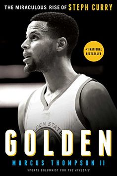 0c4d20e7a55 Golden  The Miraculous Rise of Steph Curry