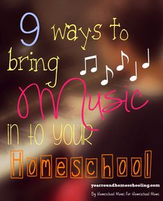 9 ways to bring music into your homeschool!