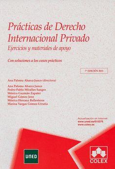 Prácticas de derecho internacional privado : ejercicios y materiales de apoyo / Ana Paloma Abarca Junco... [et.al.]. - Madrid : Colex, 2013. -  7a ed.
