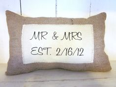 Burlap date pillow ,personalized bridal shower gift, shabby chic, farmhouse, wedding date pillow, Mr & Mrs pillow, anniversary pillow. $22.00, via Etsy. Goes with our theme :)