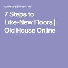 7 Steps to Like-New Floors | Old House Online