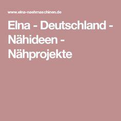 Elna - Deutschland - Nähideen - Nähprojekte