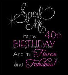 bling rhinestone''Spoil Me  It's my 40th Birthday I'm Fierce And Fabulous'' Heat Transfer decal iron-on. Rhinestone Heat Transfer.ndk1993 funny t shirts …