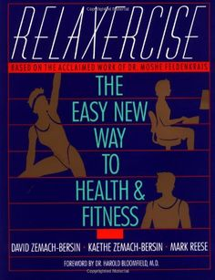 bazilbooks Relaxercise: The Easy New Way to Health and Fitness - http://books.bazilbooks.com/bazilbooks-relaxercise-the-easy-new-way-to-health-and-fitness/