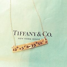 """"""" *gets a coordinates necklace for Tiffanys's to fully embrace my white girl nature* """""""