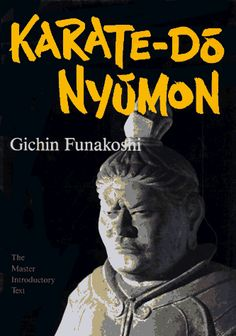 Karate-Do Nyumon: The Master Introductory Text, a book by Gichin Funakoshi Martial Arts Books, Shotokan Karate, Hand To Hand Combat, Art Rules, Martial Artist, Taekwondo, Self Defense, Book Collection, Books Online