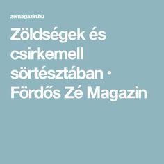 Zöldségek és csirkemell sörtésztában • Fördős Zé Magazin