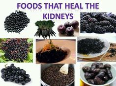 Foods That Heal the Kidneys : purple plums, purple potatoes, black quinoa, blackberries, black carrots (purple carrots), hijiki (potent seaweed), black seaweed salad, black grapes, black beans, and black elderberries....