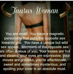 Taurus women are most magnetic and erotic pulling in the opposite sex. Spoiling your lover is a must. Aries Taurus Cusp, Taurus Traits, Zodiac Signs Taurus, My Zodiac Sign, Zodiac Facts, Taurus Bull, Horoscope Capricorn, Capricorn Facts, Astrology Signs