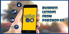 """""""Lessons Businesses can Draw from Pokemon Go """""""