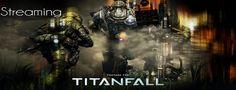 Streaming Titanfall PC | No-Pad.fr - http://no-pad.fr/?p=14303