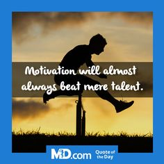 """MD.com Quote of the Day for Wednesday, August 24, 2016: """"Motivation will almost always beat mere talent."""" Find more quotes at: https://www.facebook.com/mddotcom/"""