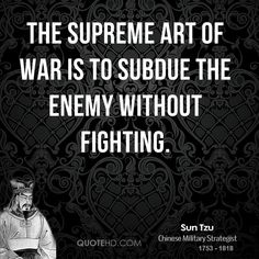 The supreme art of war is to subdue the enemy without fighting. Description from…