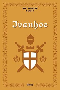 Sir Walter Scott, Ivanhoe | Read on Glose