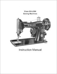 Singer 99 and 99K sewing machine instruction manual. 56 pages. It also includes oiling instructions and everything you need to know about your machine. Share this: