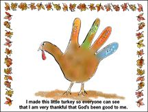 """""""I made a little turkey so everyone can see that I am very thankful that God's been so good to me"""