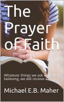 Buy The Prayer of Faith by Michael Maher and Read this Book on Kobo's Free Apps. Discover Kobo's Vast Collection of Ebooks and Audiobooks Today - Over 4 Million Titles!