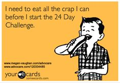 AdvoCare 24 Day Challenge. haha.....guilty
