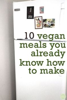 Going vegan doesn't have to be hard! Here are 10 vegan meals you already know how to make | cadryskitchen.com #vegan