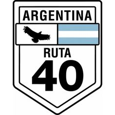 Logo of Ruta 40 Argentina Ushuaia, In Patagonia, Travel Scrapbook, Mendoza, Best Memories, Signs, Cool Photos, The Incredibles, Geography