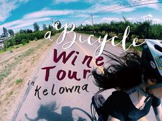 A Bicycle Wine Tour in Kelowna // Okanagan, British Columbia // Wine Time, Wineries, British Columbia, Where To Go, Day Trips, Touring, Places To Go, Bicycle, Explore