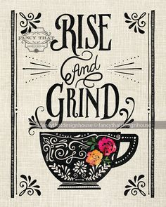 Rise & Grind - whether you are morning person or not, this print is perfect for the coffee lover ready to take on the day. Makes a sweet