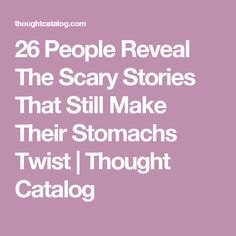 26 People Reveal The Scary Stories That Still Make Their Stomachs Twist Real Ghost Stories, Spooky Stories, Weird Stories, Horror Stories, True Stories, Scariest Stories, Scary Creepy Stories, Creepy Movies, Paranormal Stories