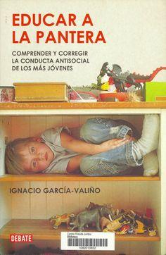 Educar a la pantera : comprender y corregir la conducta antisocial de los más jovenes / Ignacio García-Valiño. Barcelona : Debate, 2010. Sig. 343.915 Gar