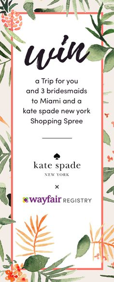 Create a wedding registry to enter! Wayfair Registry wants to send you and your girls to Miami for a $12,000 bachelorette trip, plus a kate spade new york shopping spree! Your registry, your way. Pick out home items from all your favorite brands like KitchenAid and Kate Spade, and create a registry that's as unique as your love. Shop for every room and every style. Each gift will be a reminder of your special day for years to come. Style starts here.