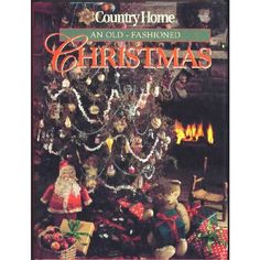 Country Home: An Old Fashioned Christmas Hardcover Book Listing in the Other,History,Non Fiction,Books,Books, Comics & Magazines Category on eBid United States | 137833815