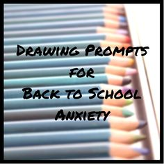 Creativity in Therapy: Drawing Prompts for Back to School Anxiety