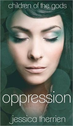 Oppression (Children of the Gods Series #1) nook book by Jessica Therrien