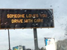 Someone loves you drive with care