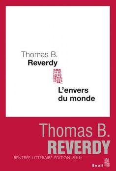 L'Envers du monde - Thomas B. Reverdy - Littérature française via @EditionsduSeuil