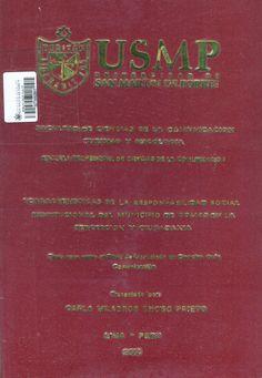 Título: Características de la Responsabilidad Social Institucional del Municipio de Comas en la percepción ciudadana / Autora: Enciso, Carla / Ubicación: Biblioteca FCCTP - USMP 4to piso / Código: T/352.140985/E5622/2014.