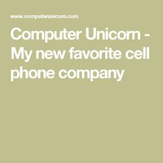 Computer Unicorn - My new favorite cell phone company
