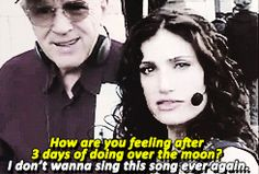 Idina in Rent <<< I'm thankful she hates that song as much as I do.