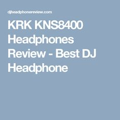 KRK KNS8400 Headphones Review - Best DJ Headphone
