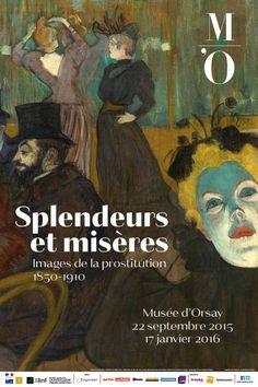 Expo: Slendeurs et misère, Images de la prostitution en France, l'exposition au Musée d'Orsay, Du 22 septembre 2015 au 20 janvier 2016