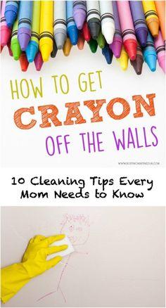 cleaning walls - How to Get Crayon Off Walls 10 Cleaning Tips Every Mom Needs to Know Cleaning Painted Walls, Cleaning Walls, Green Cleaning, Spring Cleaning, Household Cleaning Tips, House Cleaning Tips, Every Mom Needs, How To Remove, How To Get