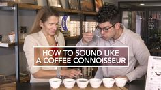 How to Sound Like a Coffee Connoisseur - Module 1: Product and Market #befoodbocconimooc #connoisseur #coffee #knowledge #doyoulikeit #drink #food #foodandbeverage #betabocconi