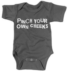 Pinch Your Own Cheeks! Funny Cool Punk Rock Gothic Baby One Piece Bodysuit in Grunge Gray (More Colors) Also Available in Black!