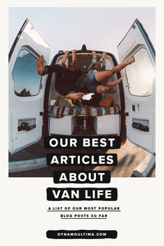 A Roundup of Our Best Van Life Articles — Dynamo Ultima | A Nomadic Creative Studio