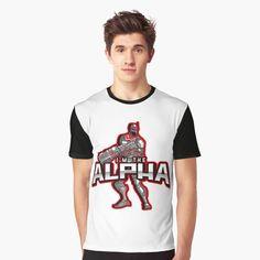 'I'm The Alpha Graphic T-Shirt by CavemanMedia Alpha Apparel, My T Shirt, Female Models, Vivid Colors, 18th, Shirt Designs, Printed, Awesome, Sleeves