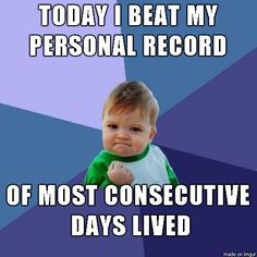 Today, I beat my personal record