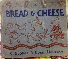 Bread and Cheese - one of my most FAVORITE books!
