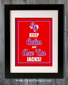 Stephen F Austin State University   Keep Calm and by KyanDesign, $9.95