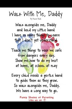 """""""Walk With Me, Daddy"""" poem keepsake. This poem I wish I could I have sent to my daddy but as sad as it is he's not here for me to send it to him but I know he hears me and he knows I wish him a happy Father's Day. Rest in paradise daddy I love you Activities For Kids, Crafts For Kids, Dad Crafts, Daycare Crafts, Do It Yourself Inspiration, Inspiration Quotes, Motivation Inspiration, Daddy Day, Little Presents"""